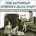 The Saturday Evening Blog Post