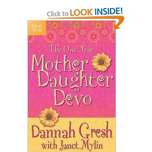 The One Year Mother Daughter Devo by Dannah Gresh